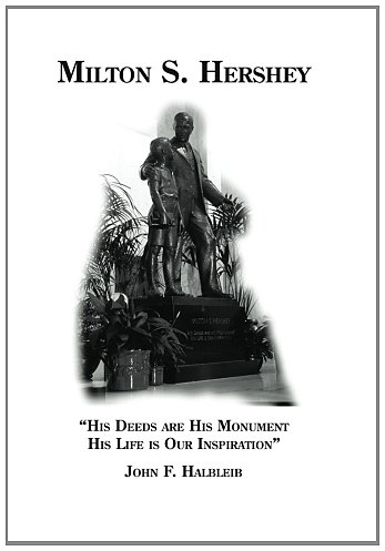 9781482377828: Milton S Hershey: His deeds are his monument, his life is our inspiration