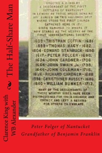 9781482378672: The Half Share Man: Peter Folger of Nantucket Grandfather of Benjamin Franklin