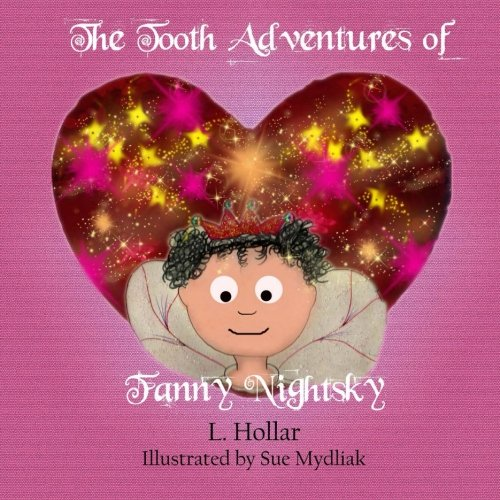 9781482378795: The Tooth Adventures of Fanny Nightsky (Fanny NIghtsky's Adventures) (Volume 1)