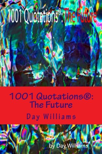 1001 Quotations: The Future: Williams, Day
