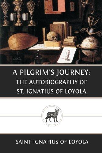 9781482379556: A Pilgrim's Journey: The Autobiography of St. Ignatius of Loyola