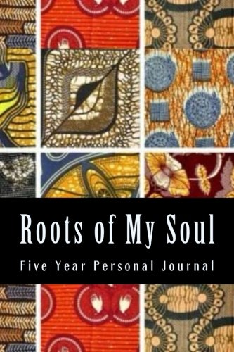 Roots of My Soul: A five year one line at a time Journal: Bright, Zi Zi