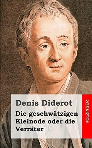 9781482380286: Die geschwätzigen Kleinode oder die Verräter: (Les Bijoux indiscrets) (German Edition)