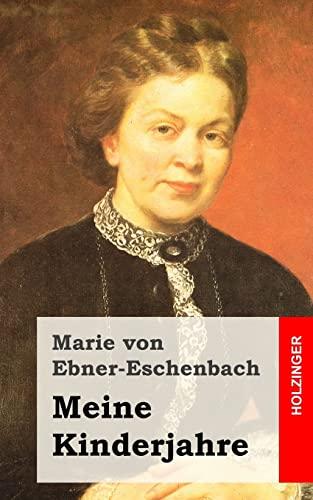 Meine Kinderjahre (German Edition): von Ebner-Eschenbach, Marie
