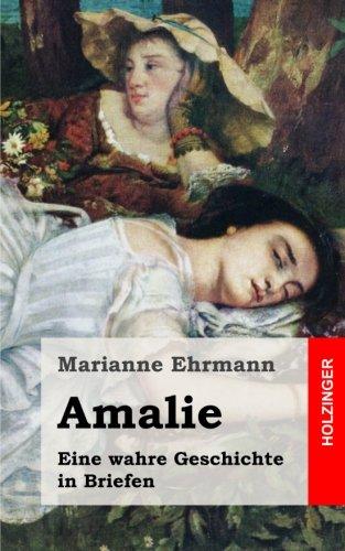 9781482380897: Amalie. Eine wahre Geschichte in Briefen