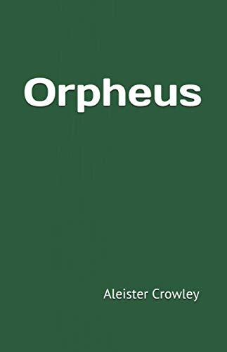 9781482381450: Orpheus (The Best of Aleister Crowley)