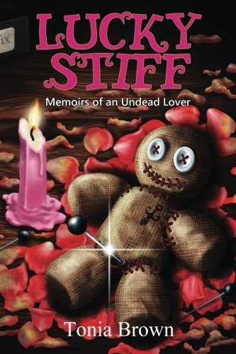 9781482382136: Lucky Stiff: Memoirs of an Undead Lover