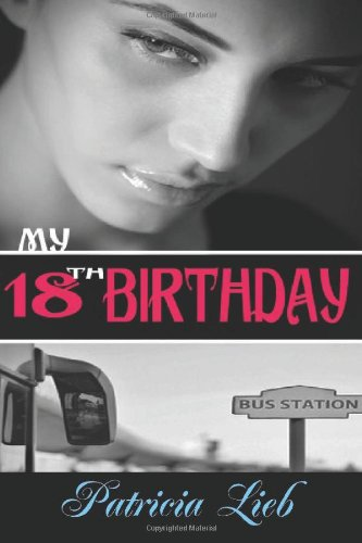 My 18th Birthday: Lieb, Patricia