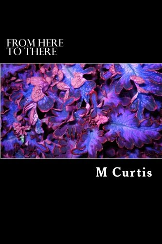 From here to there: M A Curtis