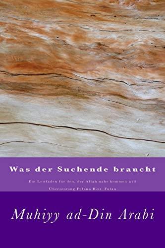 9781482385168: Was der Suchende braucht: Ein Leitfaden für den, der Allah nahe kommen will (German Edition)