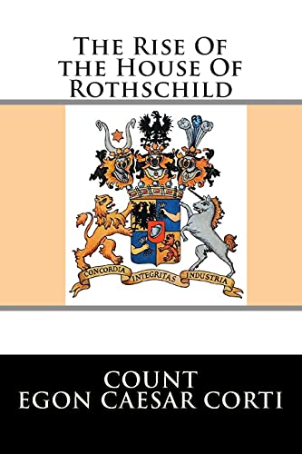 9781482385991: The Rise Of the House Of Rothschild