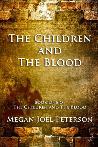 The Children and The Blood: Megan Joel Peterson