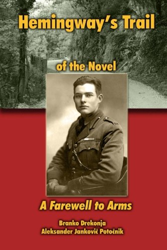 9781482389135: Hemingway's Trail of the Novel A Farewell to Arms