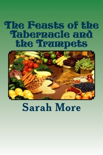 9781482390247: The Feasts of the Tabernacle and the Trumpets (The Sanctuary)