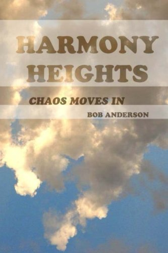 Harmony Heights: Chaos Moves In: Anderson, Bob