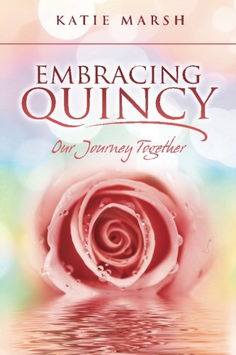 9781482395075: Embracing Quincy: Our Journey Together