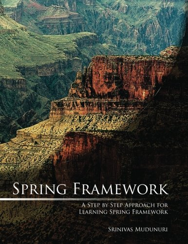 9781482395983: Spring Framework: A Step by Step Approach for Learning Spring Framework