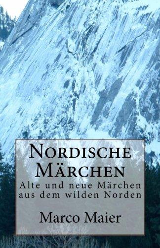9781482397444: Nordische Märchen: Alte und neue Märchen aus dem wilden Norden