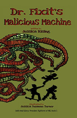 9781482397468: Dr. Fixit's Malicious Machine (Guts and Glory, Freedom Fighters of Nil)