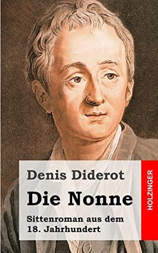 Die Nonne: Sittenroman aus dem 18. Jahrhundert (German Edition) (9781482397819) by Diderot, Denis