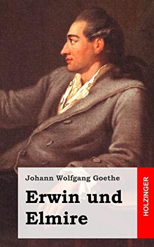 9781482399974: Erwin und Elmire: Ein Schauspiel mit Gesang