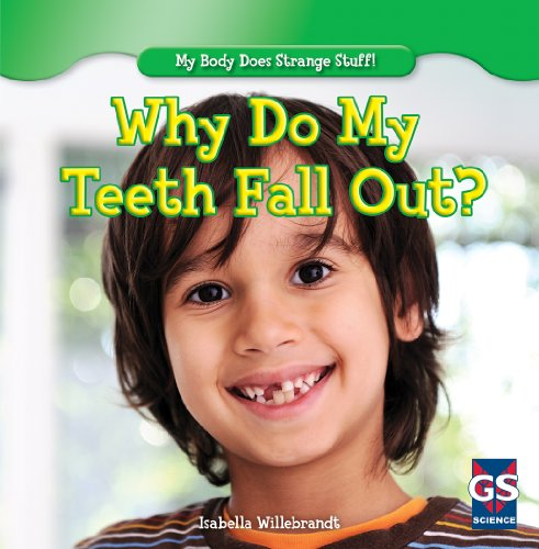 9781482402995: Why Do My Teeth Fall Out? (My Body Does Strange Stuff!)