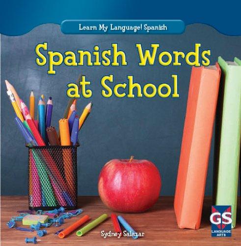 Spanish Words at School (Learn My Language! Spanish): Sydney Salazar