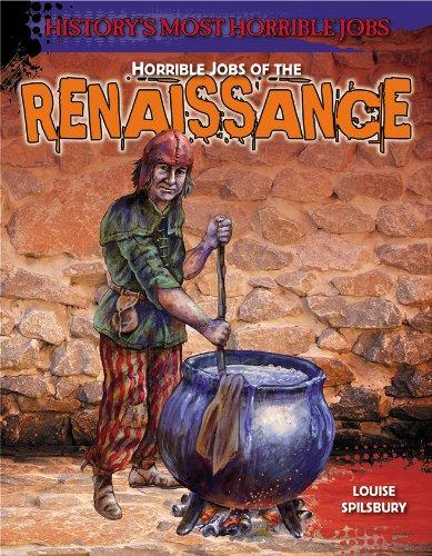 9781482403718: Horrible Jobs of the Renaissance (History's Most Horrible Jobs)