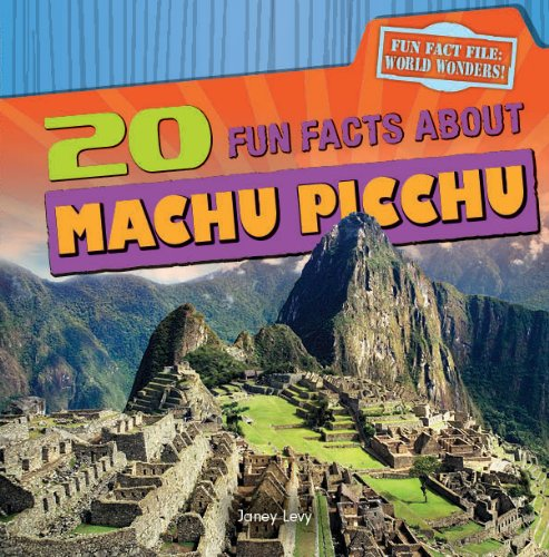 20 Fun Facts about Machu Picchu (Hardback): Janey Levy