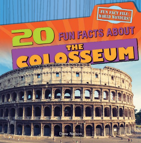 9781482404654: 20 Fun Facts about the Colosseum (Fun Fact File: World Wonders!)