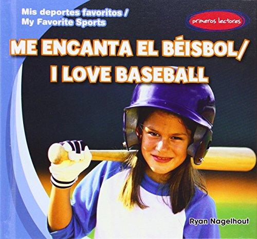 Me Encanta El Beisbol / I Love: Nagelhout, Ryan
