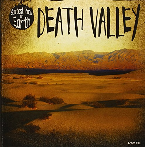 Death Valley (Scariest Places on Earth): Grace Vail