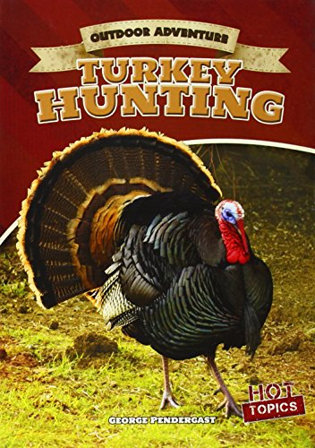 Turkey Hunting (Outdoor Adventure): Pendergast, George