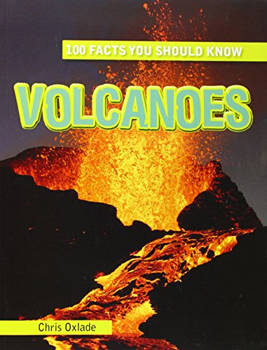 Volcanoes (100 Facts You Should Know): Oxlade, Chris