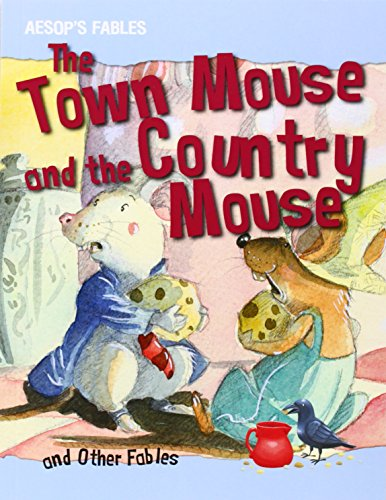 9781482413205: The Town Mouse and the Country Mouse and Other Fables (Aesop's Fables)
