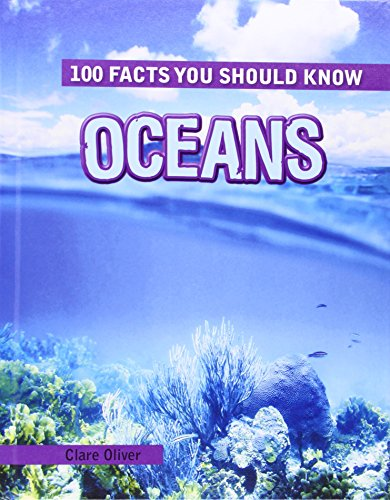 Oceans (100 Facts You Should Know): Oliver, Clare