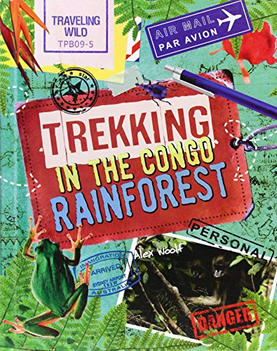 Trekking in the Congo Rainforest (Traveling Wild): Alex Woolf
