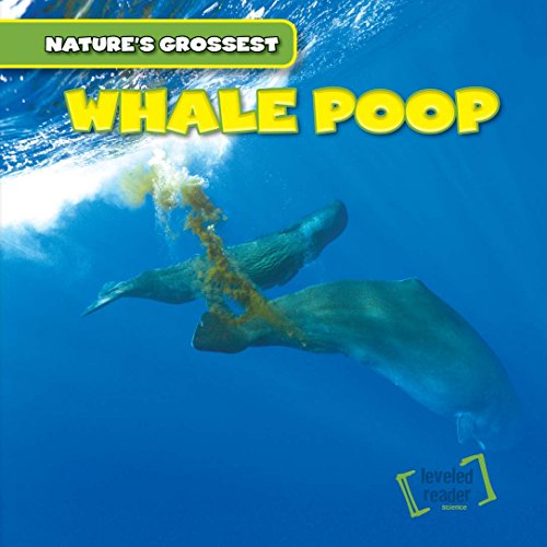 Whale Poop (Nature's Grossest): Wilberforce, Bert