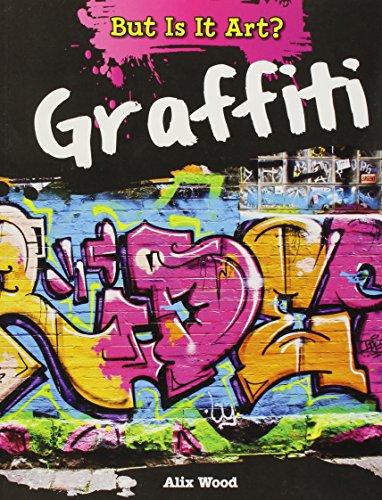 9781482422849: Graffiti (But Is It Art?)