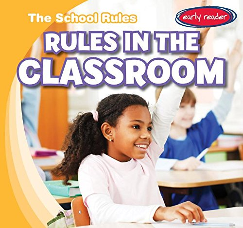 9781482426410: Rules in the Classroom (The School Rules: Early Reader)