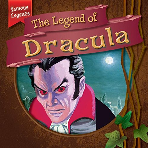 The Legend of Dracula (Famous Legends)