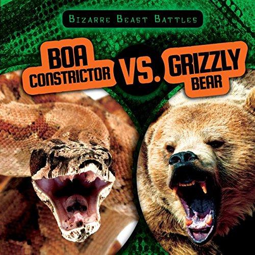9781482427820: Boa Constrictor vs. Grizzly Bear (Bizarre Beast Battles)