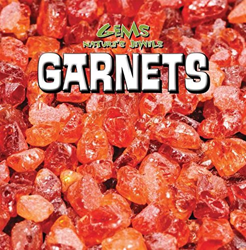 9781482428643: Garnets (Gems: Nature's Jewels)