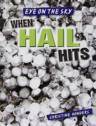 9781482428841: When Hail Hits (Eye on the Sky)