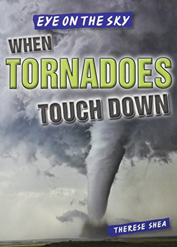 9781482428964: When Tornadoes Touch Down (Eye on the Sky)