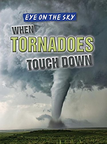 9781482428988: When Tornadoes Touch Down (Eye on the Sky)