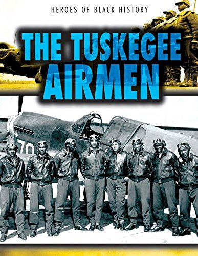 9781482429169: The Tuskegee Airmen (Heroes of Black History)