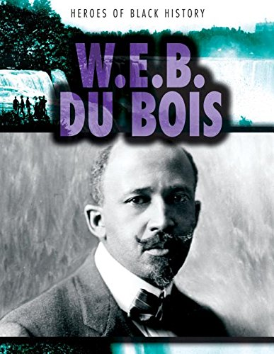9781482429206: W. E. B. Du Bois (Heroes of Black History)