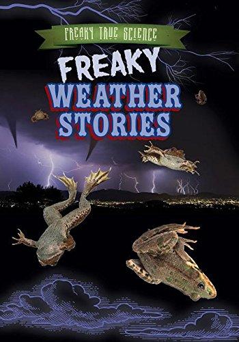 9781482429688: Freaky Weather Stories (Freaky True Science)