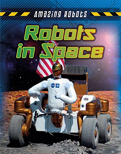 9781482430141: Robots in Space (Amazing Robots)